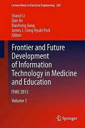 -frontier And Future Development Of Information Technology In Medicin Bookh New