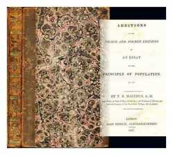 Additions To The Fourth And Former Editions Of An Essay On The Principle Of...
