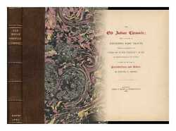The Old Indian Chronicle Being A Collection Of Exceeding Rare Tracts Written...