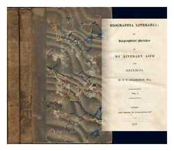 Biographia Literaria Or Biographical Sketches Of My Literary Life And...