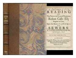 The Reading Of That Famous And Learned Gentleman Robert Callis Esq....