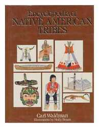 The Encyclopedia Of Native American Tribes / By Carl Waldman, Illustrations...