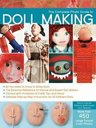 The Complete Photo Guide To Doll Making All You... By Petersen Rick Paperback