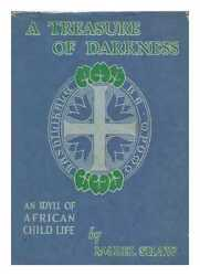 A Treasure Of Darkness, An Idyll Of African Child Life, By Mabel Shaw With A...