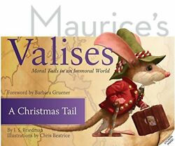 A Christmas Tail Moral Tails In An Immoral World Maurice S Valises