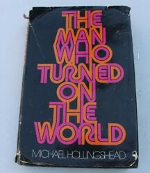 1974 The Man Who Turned On The World Michael Hollingshead 1st American Edition