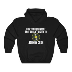 Johnny Cash Donand039t Trust Anyone That Doesnand039t Listen To Johnny Cash Hoodie