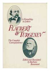 Flaubert And Turgenev A Friendship In Letters The Complete Correspondence /...