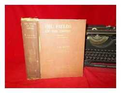 Oil Fields Of The Empire A Survey Of British Imperial Petroleum Questions...
