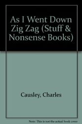 As I Went Down Zig Zag Stuff And Nonsense Books By Causley, Charles Hardback The