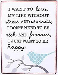Sign - I Want To Live My Life Without Stress...