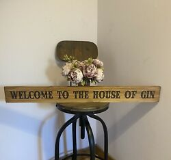 Welcome To The House Of Gin Sign Rustic Oak Stained Shabby Chic