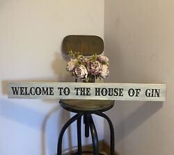 Welcome To The House Of Gin Sign Distressed Grey Shabby Chic