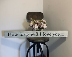 How Long Will I Love You Sign Distressed Grey Shabby Chic