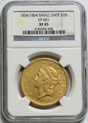 1854 / 1854 Small Date Gold 20 Liberty Coin Vp-001 Ngc Extra Fine 45 Xf 45