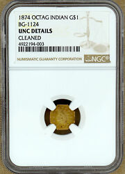 1874 California Gold 1 One Dollar Bg-1124 Ngc Uncirculated Details Cleaned