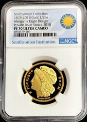 1878 / 2018 Gold 1/2 Oz Morganand039s Eagle Pattern Smithsonian Coin Ngc Proof 70 Uc