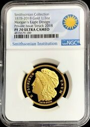 1878 / 2018 Gold 1/2 Oz Morgan's Eagle Pattern Smithsonian Coin Ngc Proof 70 Uc