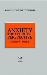 Anxiety The Cognitive Perspective Essays In Cognitive Psychology