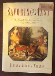 Savoring The Past The French Kitchen And Table From 1300 To 1789 Hardcover