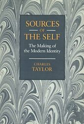 Sources Of The Self The Making Of The Modern Ide... By Taylor, Charles Hardback