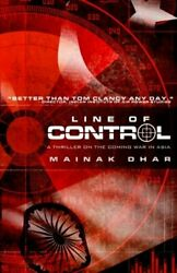 Line Of Control A Thriller On The Coming War In Asia By Dhar Mainak Book The
