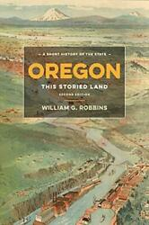 Oregon This Storied Land By William G. Robbins Book The Fast Free Shipping