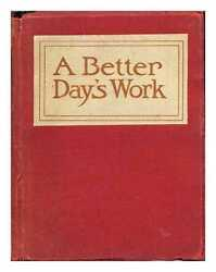 A Better Dayand039s Work At A Less Cost Of Time Work And Worry To The Man At The...
