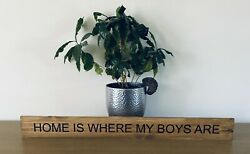 Home Is Where My Boys Are Sign Rustic Stained