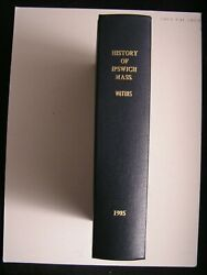 Waters History Ipswich In The Massachusetts Bay Colony Facsimile Of 1905 Edition