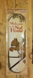 Welcome To The Nut House Metal Thermometer