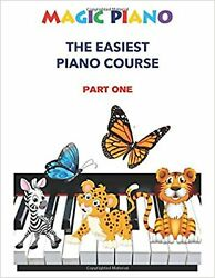 Magic Piano The Easiest Piano Course Part 1 An Easy And Fun Approach To Le...