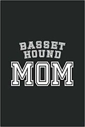 Basset Hound Mom Mother Pet Dog Baby Cute Funny Gift Notebook Journal