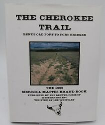 The Cherokee Trail Bent's Old Fort To Fort Bridger