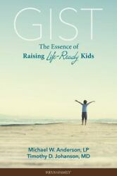 Gist The Essence Of Raising Life-ready Kids