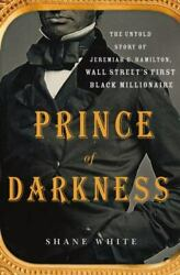 Prince of Darkness: The Untold Story of Jeremiah G. Hamilton Wall Street#x27;s Firs