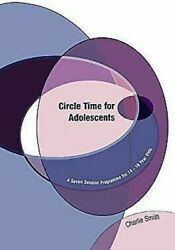 Circle Time For Adolescents A Seven Session Programme Pour 14-16 Year Olds