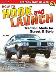 How To Hook And Launch Traction Mods For Street And Strip By Miller Dick Book The