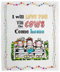 Iandrsquoll Love You Till The Cows Come Home Fleece Blanket Andndash Premium Sherpa Blanket