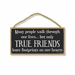 Friend Sign True Friends Leave Footprints In Our Hearts 5 Inch By 10 Inch