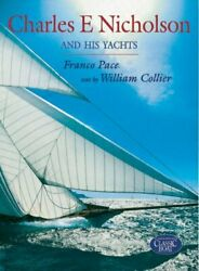 Charles E.nicholson And His Yachts By Collier, William Hardback Book The Fast
