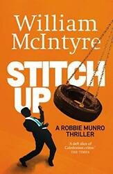 Stitch Up The Robbie Munro Thrillers By Mcintyre, William Book The Fast Free