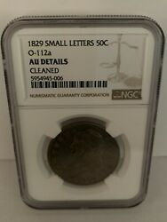 1829 Small Letters O-112a 50c Capped Bust Half Dollar - Ngc Au Details - Cleaned