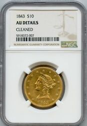 1843 10 Liberty Head Gold Coin Ngc Au Details Cleaned