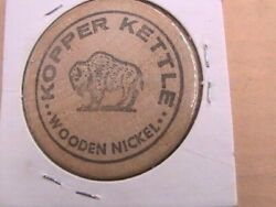 Wooden Nickel Kopperr Kettle Good For Free Box Of Candy Your Hi-way Host