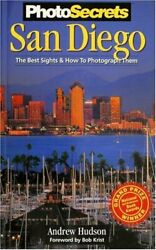 Photosecrets San Diego The Best Sights And How To Photogra... By Hudson Andrew