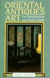 Oriental Antiques And Art An Identification And Value Guide By Andacht, Sandra