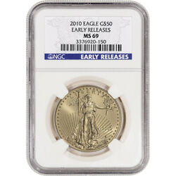 2010 American Gold Eagle 1 Oz 50 - Ngc Ms69 - Early Releases