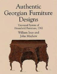 Authentic Georgian Furniture Designs Universal Syst... By John Mayhew Paperback