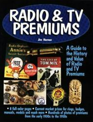 Radio And Tv Premiums A Guide To The History And Value Of Radio And Tv Premiums